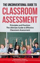 The Unconventional Guide to Classroom Assessment
