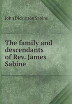 The Family and Descendants of Rev. James Sabine