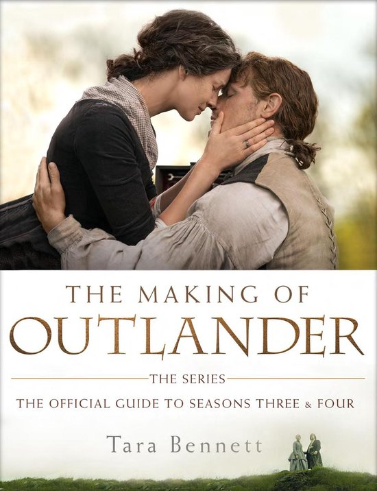 Boek cover The Making of Outlander van Tara Bennett (Hardcover)