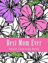 Best Mom Ever Adult Coloring Book