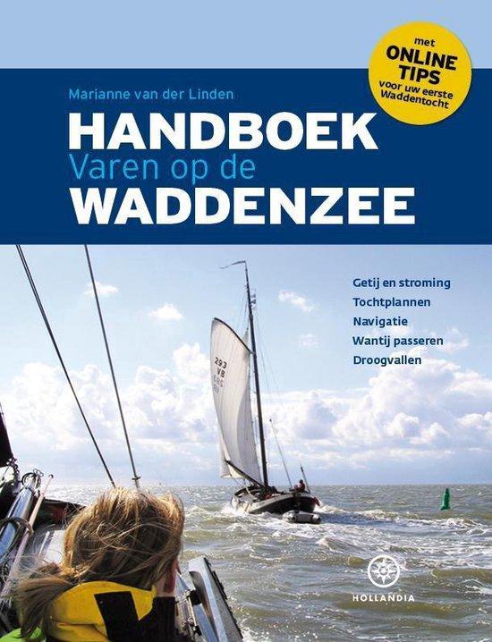 Handboek varen op de Waddenzee - Marianne van der Linden |