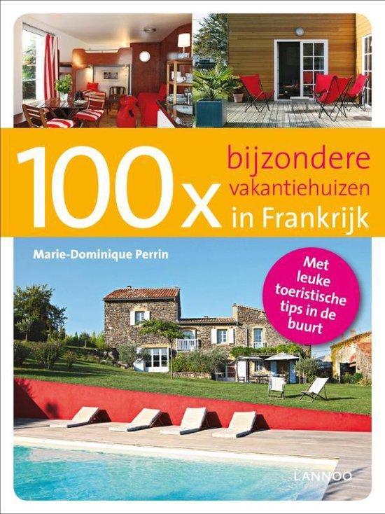 Cover van het boek '100x bijzondere vakantiehuizen in Frankrijk' van M. Perrin en Marie-Dominique Perrin