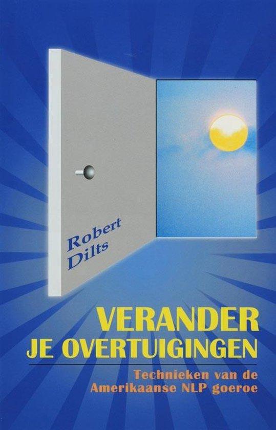 Verander je overtuigingen - R. Dilts |