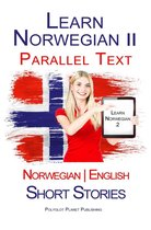 Learn Norwegian II - Parallel Text - Short Stories (Norwegian - English)