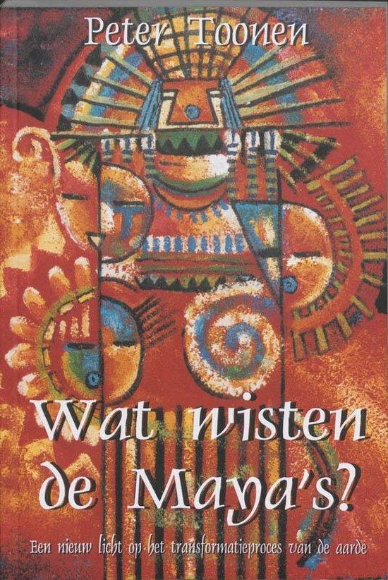 Wat wisten de Maya's? - P. Toonen |