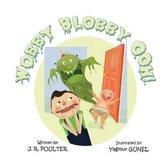 Wobby Blobby Ooh!