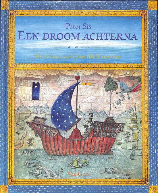 Een droom achterna. Het verhaal van Christoffel Columbus. - Peter Sis |