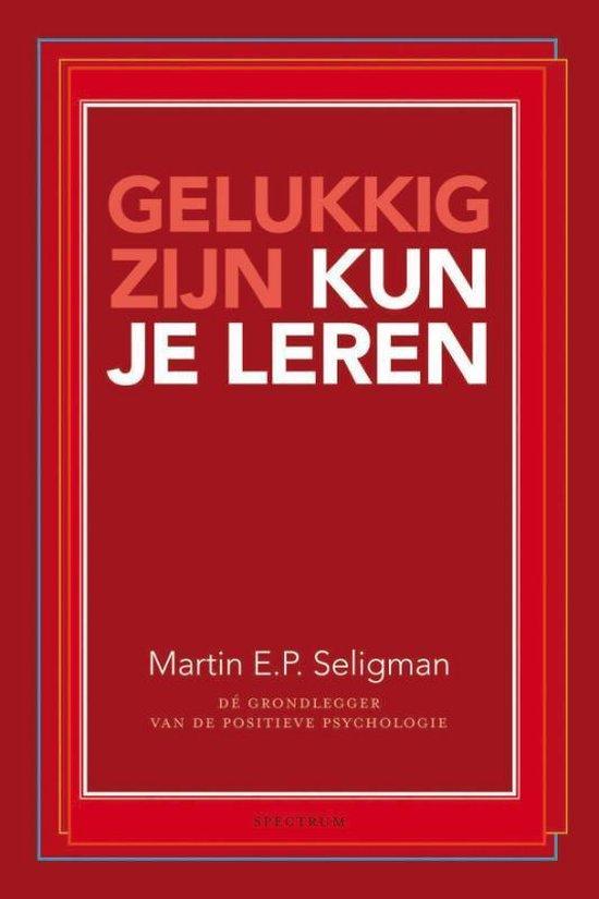 Gelukkig zijn kun je leren - Martin E.P. Seligman   Readingchampions.org.uk