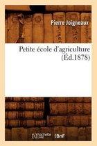 Petite cole d'Agriculture ( d.1878)