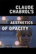 Claude Chabrol's Aesthetics of Opacity