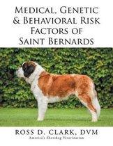 Medical, Genetic & Behavioral Risk Factors of Saint Bernards