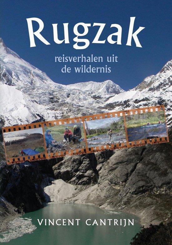 Rugzak - reisverhalen uit de wildernis - Vincent Cantrijn |