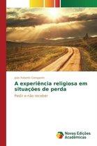 A Experiencia Religiosa Em Situacoes de Perda