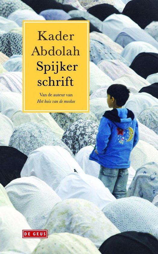 Spijkerschrift - Kader Abdolah |