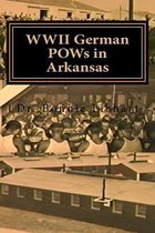 WWII German POWs in Arkansas