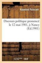 Discours politique prononce le 12 mai 1901, a Nancy