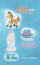 Anna and the Magical Horse - Henry the Hobo - the Pond