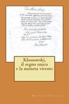 Klossowski, Il Segno Unico E La Moneta Vivente