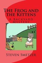 The Frog and the Kittens, a Backyard Mystery