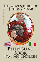 Learn Italian - Bilingual Book (Italian - English) The adventures of Julius Caesar Italian - English