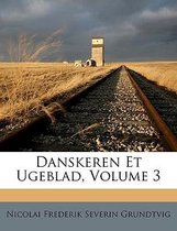 Danskeren Et Ugeblad, Volume 3