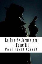 La Rue de J rusalem - Tome III