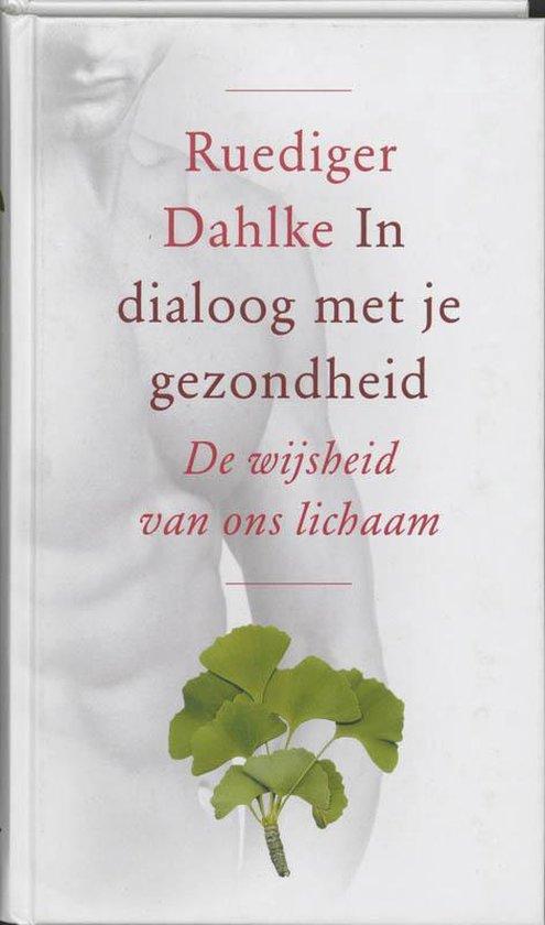 In Dialoog Met Je Gezondheid - R. Dahlke  