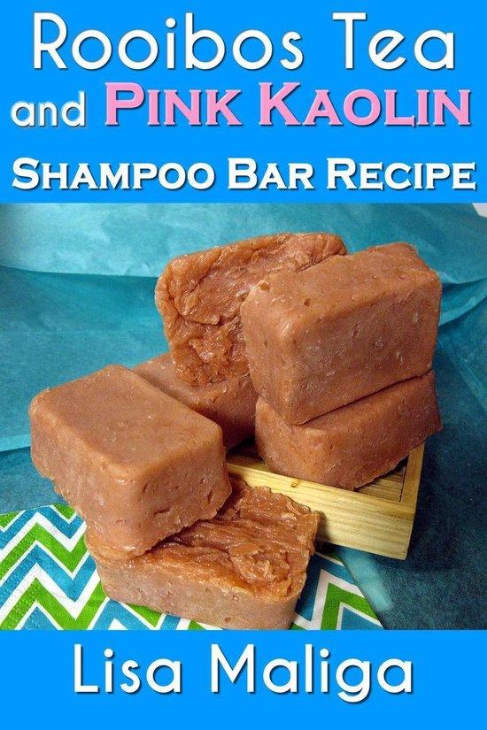 Bol Com Rooibos Tea And Pink Kaolin Shampoo Bar Recipe Ebook Lisa Maliga 9781502254887