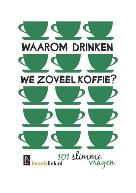 Waarom drinken we zoveel koffie?
