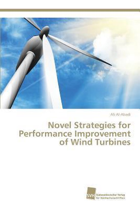 Novel Strategies for Performance Improvement of Wind Turbines
