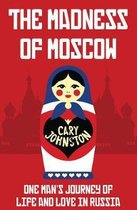 The Madness of Moscow