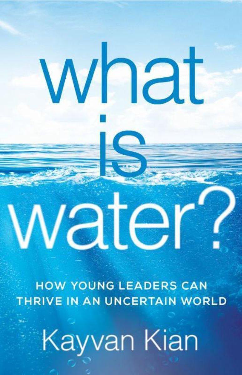 What Is Water?, Kayvan Kian | 9781544503509 | Boeken | bol.com