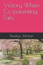 Victory When Coparenting Fails