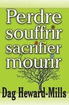 Perdre, Souffrir, Sacrifier Et Mourir
