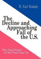 The Decline and Approaching Fall of the U.S.