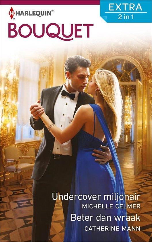 Bouquet Extra 474 - Undercover miljonair ; Beter dan wraak - Michelle Celmer |