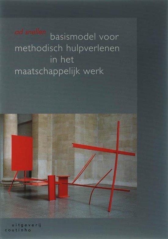 Basismodel Voor Methodisch Hulpverlenen In Het Maatschappelijk Werk - A. Snellen |