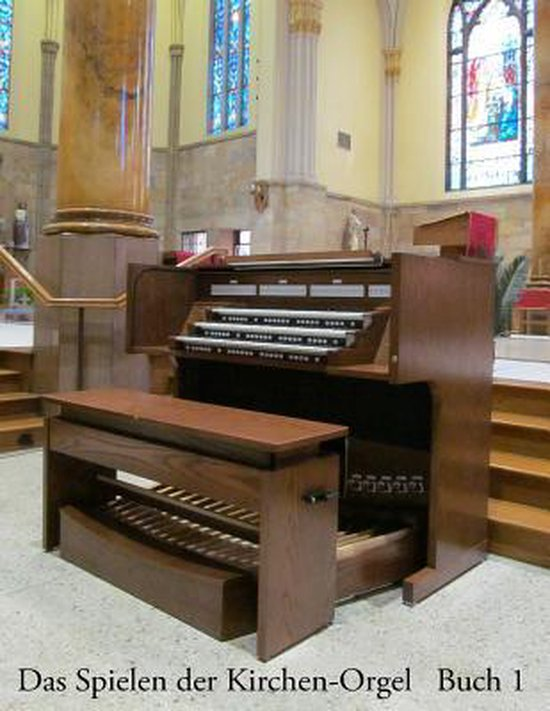 Das Spielen Der Kirchen-Orgel - Buch 1