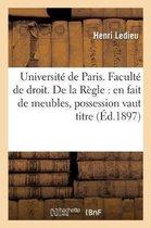 Universite de Paris. Faculte de droit. De la Regle en fait de meubles, possession vaut titre. These