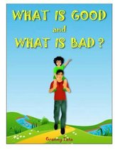 What Is Good and What Is Bad?