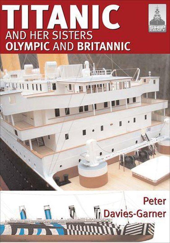 Boek cover Titanic and Her Sisters Olympic and Britannic van Peter Davies-Garner (Onbekend)