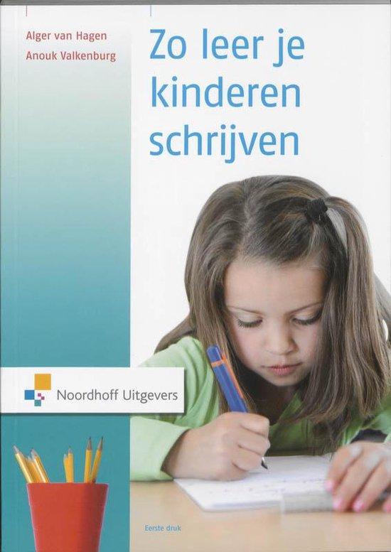Zo leer je kinderen schrijven - Anouk Valkenburg |