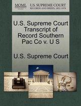 U.S. Supreme Court Transcript of Record Southern Pac Co V. U S