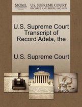 The U.S. Supreme Court Transcript of Record Adela