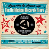 Love Me Or Leave Me - The Bethlehem Records Story