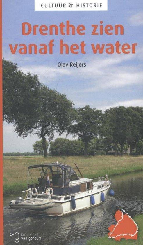 Cultuur & Historie - Drenthe zien vanaf het water - Olav Reijers |