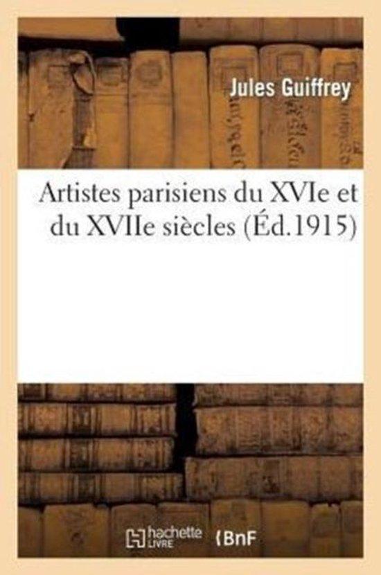 Artistes parisiens du XVIe et du XVIIe siecles