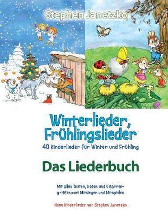 Winterlieder, Fr hlingslieder - 40 Kinderlieder F r Winter Und Fr hling