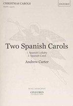 Two Spanish Carols (Spanish Lullaby and Spanish Carol)