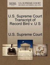 U.S. Supreme Court Transcript of Record Bird V. U S